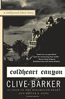Coldheart Canyon: A Hollywood Ghost Story by [Clive Barker]
