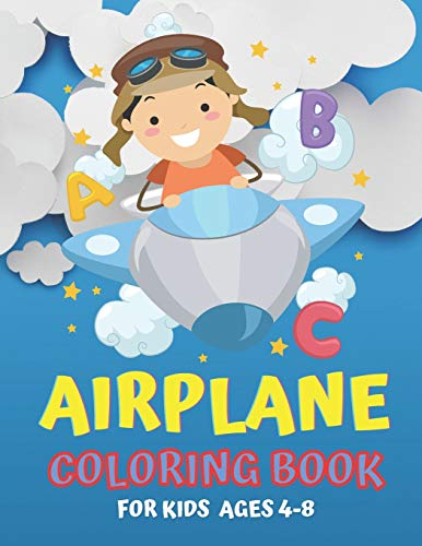 Airplane Coloring Book For Kids Ages 4-8: An Airplane Coloring Book for Toddlers and Kids ages 4-8 with 50+ Beautiful Coloring Pages of Planes And Airships