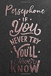 Persephone If You Never Try You Never Know: Motivational To Do Checklist Notebook / Journal Gifts for Daily Task Planner &...