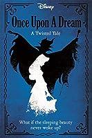 Disney Princess Sleeping Beauty: Once Upon a Dream (Twisted Tales Hardback)