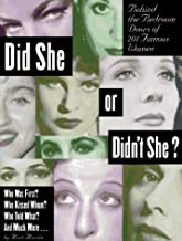 Did She or Didn't She: Behind the Bedroom Doors of 201 Famous Women