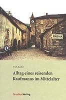 Alltag eines reisenden Kaufmanns im Mittelalter