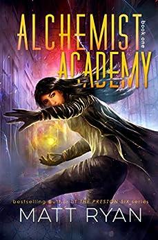 Alchemist Academy: Book 1 by [Matt Ryan]