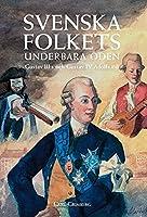 Svenska folkets underbara oeden: Gustav III: s och Gustav IV Adolfs tid (Band VII)