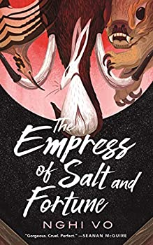 The Empress of Salt and Fortune by Nghi Vo science fiction and fantasy book and audiobook reviews