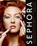 Sephora: The Ultimate Guide to Makeup, Skin, and Hair...