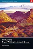 Pausanias: Travel Writing in Ancient Greece (Classical Literature and Society)