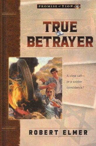 True Betrayer (Promise of Zion Book 6) by [Robert Elmer]