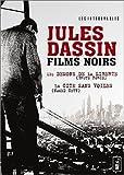 Jules Dassin - Films Noirs : Les démons de la liberté + La cité sans voiles