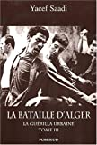 La bataille d'Alger - Tome 3, La guérilla urbaine