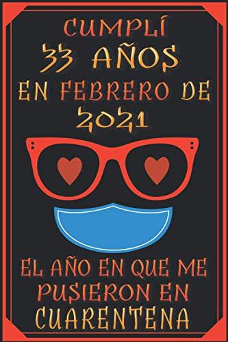 Cumplí 33 Años En febrero De 2021, El Año En Que Me Pusieron En Cuarentena: 33 años cumpleaños regalos originales cuaderno de notas