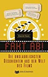 Fakt ab!: Die unglaublichsten Geschichten aus der Welt des Films - David Hain