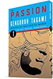 The Passion of Gengoroh Tagame: Master of Gay Erotic Manga Vol. 1
