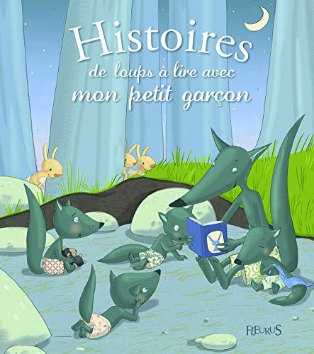 Histoires de loups à lire avec mon petit garcon