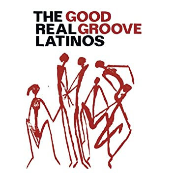 The Real Latinos: Good Groove
