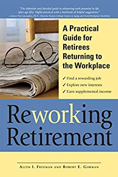 ReWORKing Retirement: A Practical Guide for Seniors Returning to Work by [Allyn I Freeman, Robert E. Gorman]
