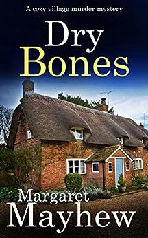DRY BONES a cozy murder mystery (Village Mysteries Book 3) by [MARGARET MAYHEW]