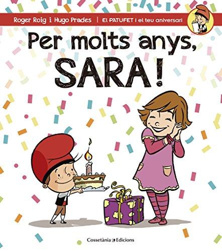 Per molts anys, Sara! (El PATUFET i el teu aniversari)