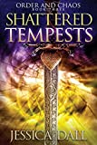 Shattered Tempests (Order and Chaos) (Paperback)