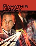The Mahathir Legacy: A nation divided, a region at risk (English Edition)