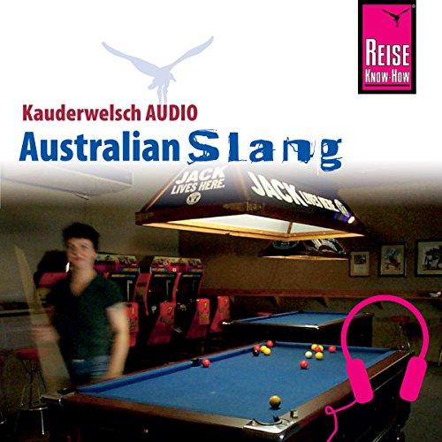 Australian Slang     Reise Know-How Kauderwelsch AUDIO              Autor:                                                                                                                                 Elfi H. M. Gilissen                               Sprecher:                                                                                                                                 Andrew Tokmakoff,                                                                                        Kerstin Belz                      Spieldauer: 41 Min.     Noch nicht bewertet     Gesamt 0,0
