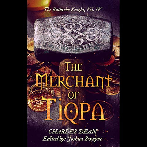 The Merchant of Tiqpa     The Bathrobe Knight, Book 4              By:                                                                                                                                 Charles Dean                               Narrated by:                                                                                                                                 Matthew Broadhead                      Length: 13 hrs and 48 mins     Not rated yet     Overall 0.0