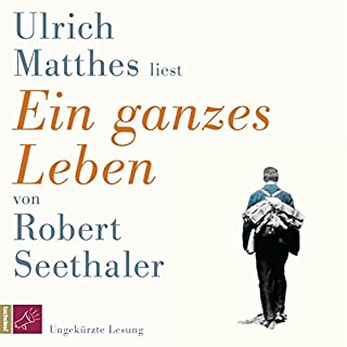 Ein ganzes Leben                   By:                                                                                                                                 Robert Seethaler                               Narrated by:                                                                                                                                 Ulrich Matthes                      Length: 3 hrs and 50 mins     4 ratings     Overall 4.3