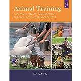 Animal Training: Successful Animal Management Through Positive Reinforcement
