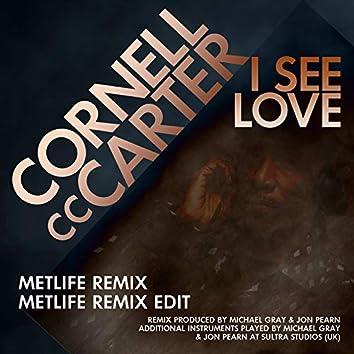 I See Love (Metlife Remix)