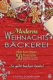 Moderne Weihnachtsbäckerei: die besten 50 Rezepte: - glutenfrei,...