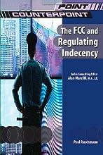 The FCC & Regulating Indecency
