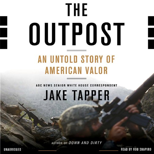 The Outpost     An Untold Story of American Valor              By:                                                                                                                                 Jake Tapper                               Narrated by:                                                                                                                                 Rob Shapiro                      Length: 22 hrs and 17 mins     1,149 ratings     Overall 4.6