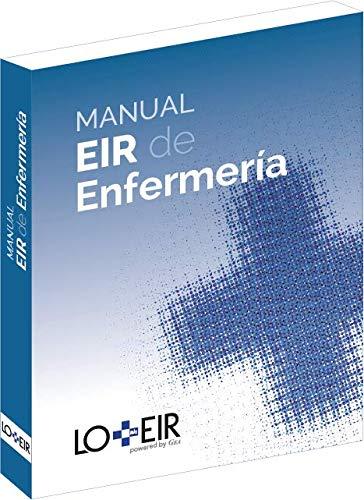 Manual EIR de Enfermería 2021 LO+EIR. Diseñado específicamente para obtener la mejor puntuación en el examen EIR. Temario EIR Actualizado.