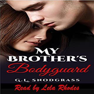 My Brother's Bodyguard     Hometown Heroes, Book 1              By:                                                                                                                                 G.L. Snodgrass                               Narrated by:                                                                                                                                 Lela Rhodes                      Length: 6 hrs and 25 mins     1 rating     Overall 3.0