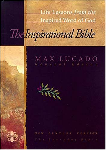 Compare Textbook Prices for The Inspirational Study Bible: New Century Version Reprint Edition ISBN 9780849950612 by Lucado, Max