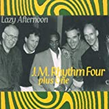 Lazy Afternoon by J.M. Rhythm Four Plus One (2000-07-11)