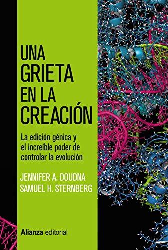 Una grieta en la creación: CRISPR, la edición génica y el increíble poder de controlar la evolución (Ensayo)