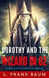 Dorothy And The Wizard In OZ: Color Illustrated, Formatted for E-Readers (Unabridged Version) (English Edition)