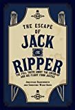 The Escape of Jack the Ripper: The Full Truth About the Cover-up and His Flight from Justice (English Edition)
