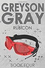 Greyson Gray: Rubicon (The Greyson Gray Series) (Volume 4)
