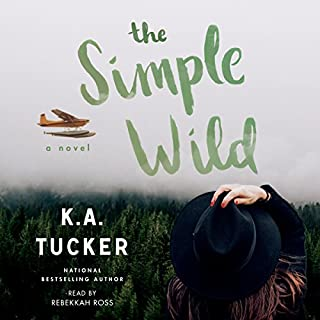 The Simple Wild                   By:                                                                                                                                 K. A. Tucker                               Narrated by:                                                                                                                                 Rebekkah Ross                      Length: 12 hrs and 34 mins     13 ratings     Overall 4.8