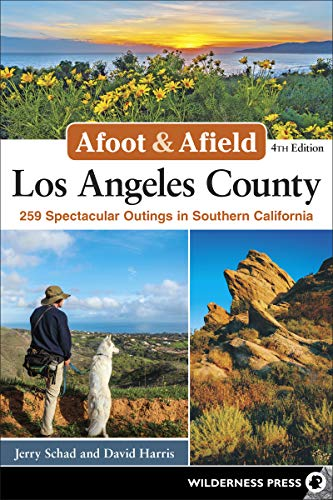Afoot & Afield: Los Angeles County: 259 Spectacular Outings in Southern California (English Edition)
