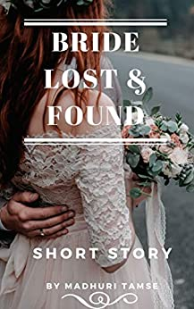Bride Lost & Found: Short Story (The Bride Series Book 1) by [Madhuri Tamse]