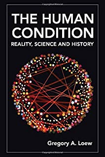 The Human Condition: Reality, Science and History