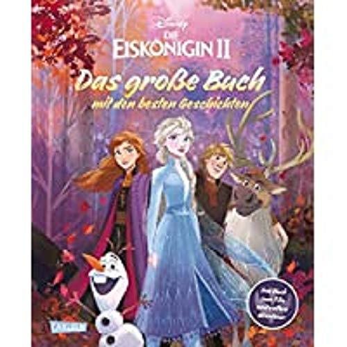 """Disney: Die Eiskönigin 2 – Das große Buch mit den besten Geschichten: """"Das offizielle Buch zum Film"""" und weitere Abenteuer"""