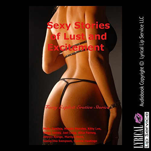Sexy Stories of Lust and Excitement: Forty Explicit Erotica Stories                   By:                                                                                                                                 Molly Synthia,                                                                                        Manda Morales,                                                                                        Kitty Lee,                   and others                          Narrated by:                                                                                                                                 Jennifer Saucedo,                                                                                        Nichelle Gregory,                                                                                        Vivien Lee Fox,                   and others                 Length: 12 hrs and 2 mins     12 ratings     Overall 3.8