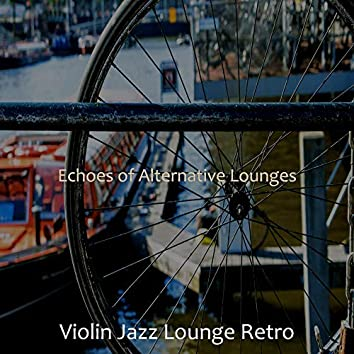 Echoes of Alternative Lounges
