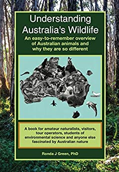Understanding Australia's Wildlife: An easy-to-remember overview of Australian animals and why they are so different by [Ronda Green]