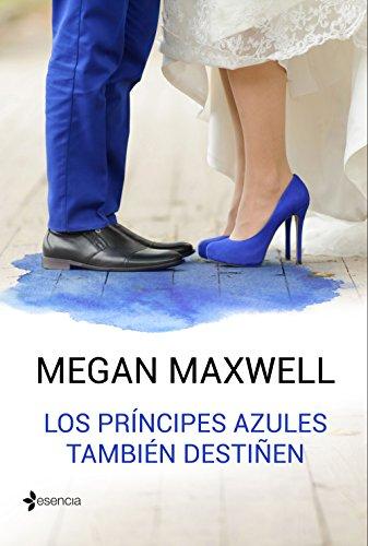 Los príncipes azules también destiñen (Novela romántica)