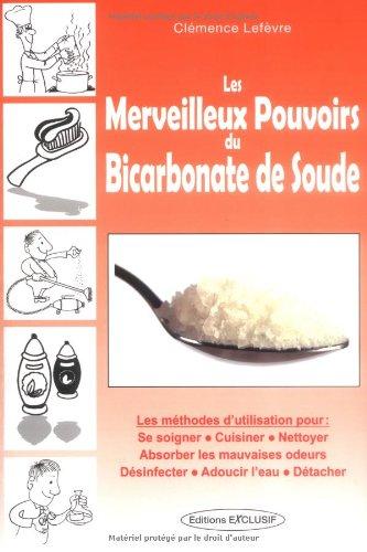 Les merveilleux pouvoirs du bicarbonate de soude PDF Books